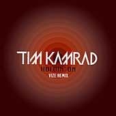 Holdin' On (VIZE Remix) von Tim Kamrad