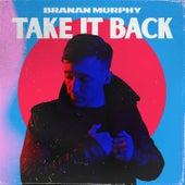 Take It Back de Branan Murphy