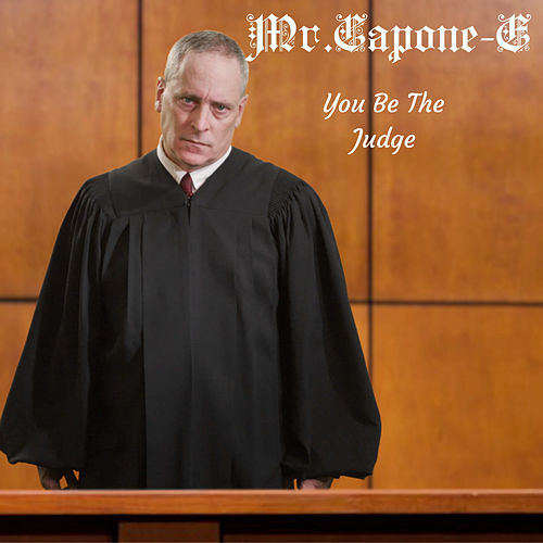 You Be the Judge by Mr. Capone-E