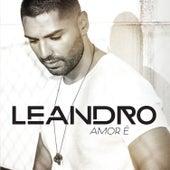 Amor É de Leandro