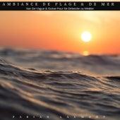 Ambiance de plage & de mer (Son de vague & océan pour se détendre ou méditer) von Fabian Laumont