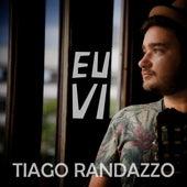 Eu Vi de Tiago Randazzo