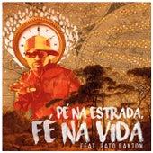Pé na Estrada, Fé na Vida by Afrodizia