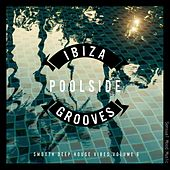 Ibiza Poolside Grooves, Vol. 6 von Various Artists