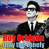 Only the Lonely (Digitally Remastered) de Roy Orbison