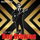 The Very Best of Roy Orbison (Digitally Remastered) by Roy Orbison