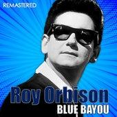 Blue Bayou (Digitally Remastered) by Roy Orbison