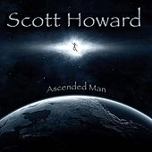 Ascended Man by Scott Howard