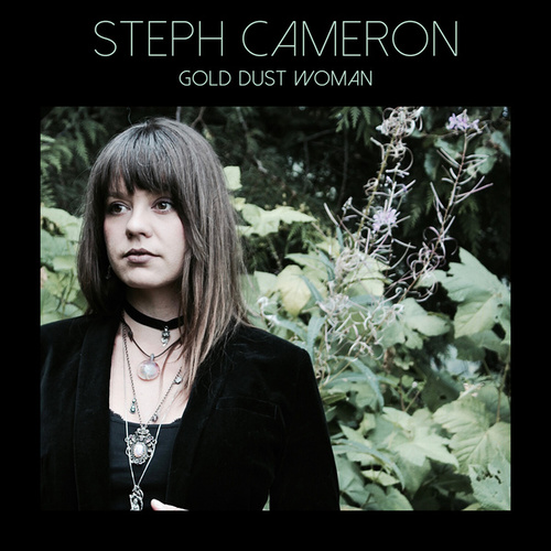 Gold Dust Woman by Steph Cameron