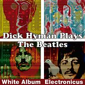 Dick Hyman Plays the Beatles (White 'Electronicus' Album) de Dick Hyman