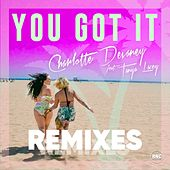 You Got It (Remixes) de Charlotte Devaney