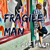 Fragile Man by 2:Eleven