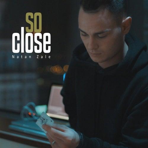 So Close by Natan Zale