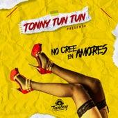 No Cree en Amores de Tonny Tun Tun