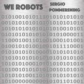 We Robots de Sergio Pommerening
