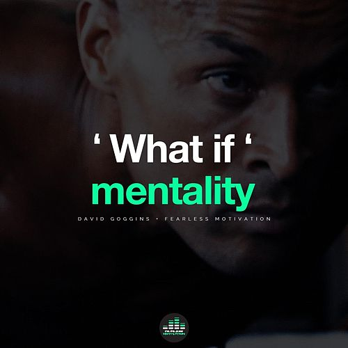 What If Mentality (feat. David Goggins) de Fearless Motivation