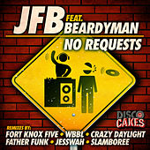 No Requests (feat. Beardyman) by Jfb
