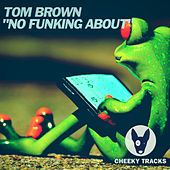 No Funking About von Tom Brown