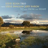 To and from the Heart by The Steve Kuhn Trio