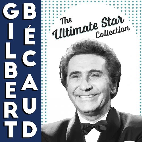 The Ultimate Star Collection de Gilbert Becaud