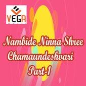Nambide Ninna Shree Chamaundeshvari, Pt. 1 by Lakshmi