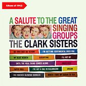 A Salute to Great Singing Groups (Album of 1962) di The Clark Sisters