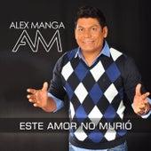Este Amor No Murió de Alex Manga