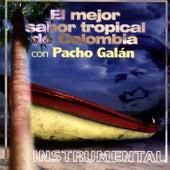 El Mejor Sabor Tropical de Colombia (Instrumental) de Pacho Galán y Su Orquesta