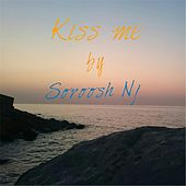 Kiss Me by Soroosh Nj