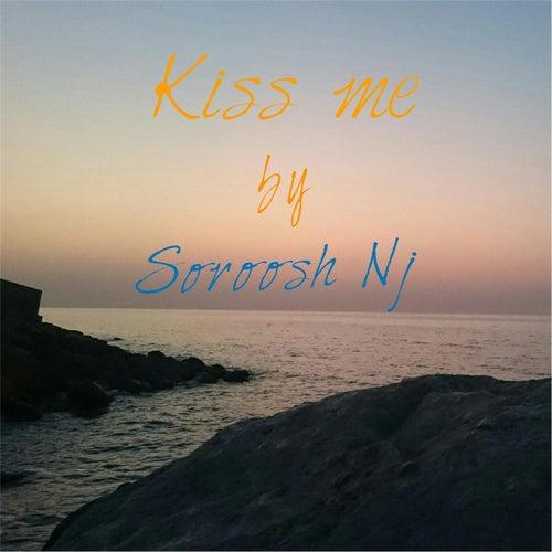 Kiss Me by Soroosh Nj