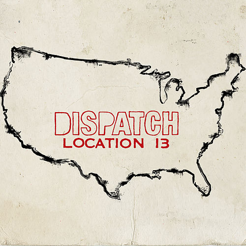 Location 13 (Deluxe Version) by Dispatch
