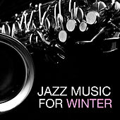 Jazz Music For Winter by Various Artists