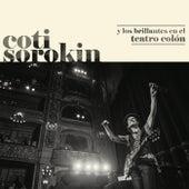 Coti Sorokin Y Los Brillantes En El Teatro Colón (Live At Teatro Colón / 2017) de Coti