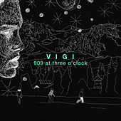 909 at Three O'clock de Vigi