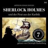 Sherlock Holmes und der Pirat aus der Karibik (Die neuen Abenteuer) von Arthur Conan Doyle Sherlock Holmes