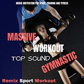 Massive Workout Top Sound Gymnastic (Music Motivation for Sport, Training and Fitness) von Remix Sport Workout
