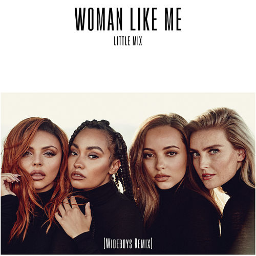Woman Like Me (Wideboys Remix) von Little Mix