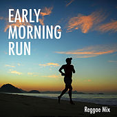 Early Morning Run Reggae Mix von Various Artists
