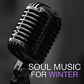 Soul Music For Winter by Various Artists
