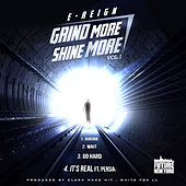 Grind More Shine More, Vol. 1 de E-Reign