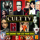 Cult TV - The Shows That Ate Your Soul (Volume 2) de TV Themes