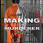 Making of a Murderer - The Complete Fantasy Playlist de Various Artists