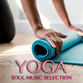 Yoga Soul Music Selection by Various Artists