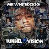 Tunnel Vision 3 von Mr. White Dogg