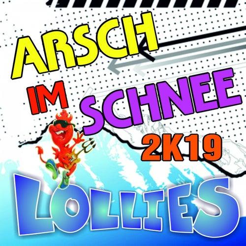 Arsch im Schnee 2k19 von Lollies