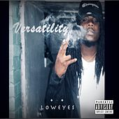 Versatility by Low Eyes