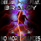 No More Chances by Deejay P-Mix