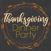 Thanksgiving Dinner Party von Various Artists