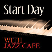 Start Day with Jazz Cafe - The Best Piano Jazz Collection, Smooth Piano Bar Background Music, Ambient Instrumental Piano, Relaxing Music, Jazz Cafe by Piano Jazz Background Music Masters