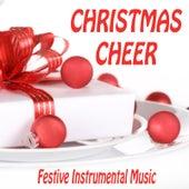 Christmas Cheer - Festive Instrumental Music by Christmas Hits